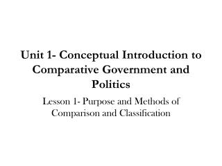 Unit 1- Conceptual Introduction to Comparative Government and Politics