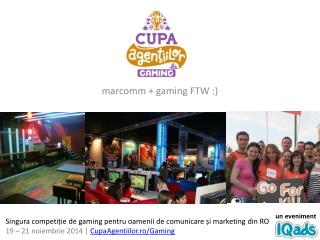 marcomm +  gaming FTW  :)