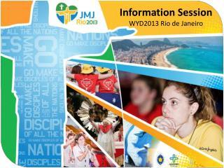 Information Session WYD2013 Rio de Janeiro