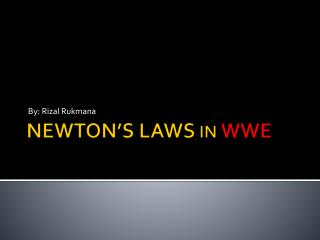 NEWTON�S LAWS  IN  WWE