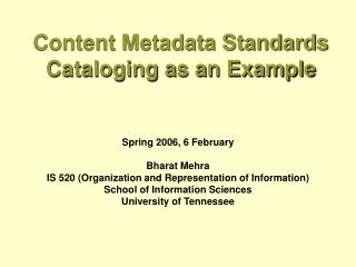 Content Metadata Standards Cataloging as an Example