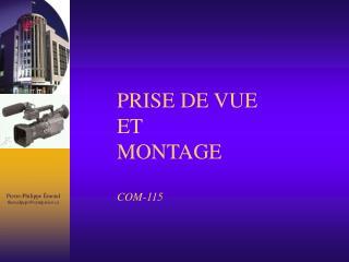 PRISE DE VUE  ET  MONTAGE COM-115