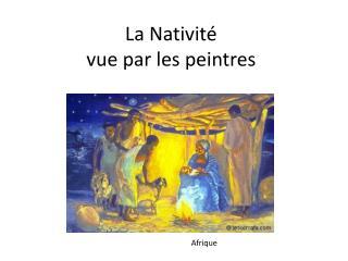 La Nativité  vue par les peintres