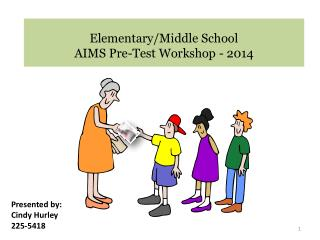 Elementary/Middle School AIMS Pre-Test Workshop - 2014
