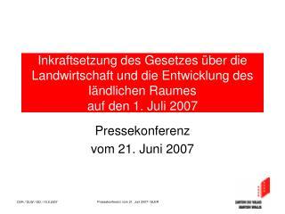 Pressekonferenz vom 21. Juni 2007