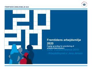 Fremtidens arbejdsmiljø 2020 Fagligt grundlag for prioritering af arbejdsmiljøindsatsen