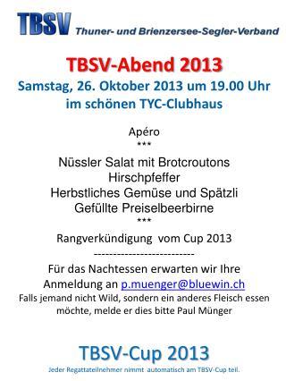 TBSV-Abend 2013 Samstag, 26. Oktober  2013 um  19.00 Uhr  im  schönen  TYC-Clubhaus Apéro ***