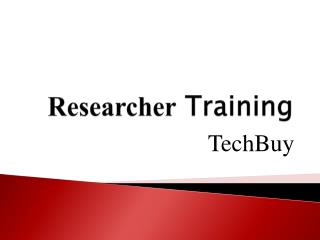 Researcher  Training