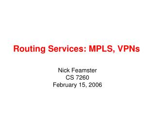 Routing Services: MPLS, VPNs
