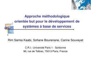 Rim Samia Kaabi, Sofiane Bourenane, Carine Souveyet C.R.I.- Universit� Paris 1 - Sorbonne