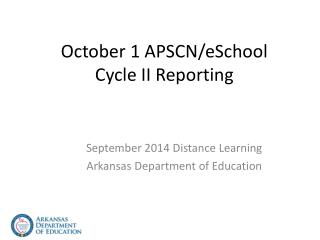 October 1 APSCN/eSchool Cycle II Reporting