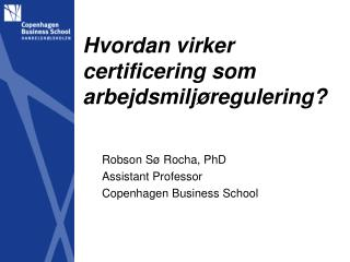 Hvordan virker certificering som arbejdsmiljøregulering?