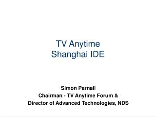 TV Anytime Shanghai IDE