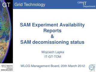SAM Experiment Availability Reports  & SAM  decomissioning  status