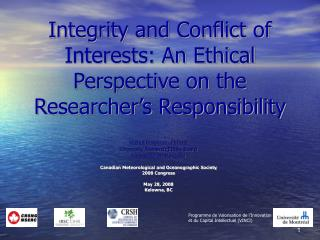 Integrity and Conflict of Interests: An Ethical Perspective on the Researcher's Responsibility