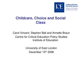 Childcare, Choice and Social  Class