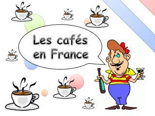 Les caf�s  en France