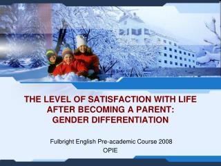 The level of satisfaction with life after becoming a parent: gender differentiation