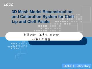 3D Mesh Model Reconstruction and Calibration System for Cleft Lip and Cleft Palate