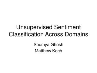 Unsupervised Sentiment Classification Across Domains