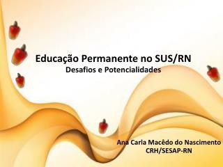 Educação Permanente no SUS/RN Desafios e Potencialidades