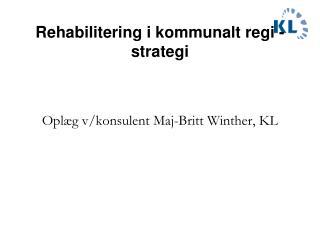 Rehabilitering i kommunalt regi - strategi