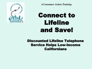 Connect to Lifeline and Save!