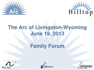 The Arc of Livingston-Wyoming June 19, 2013  Family Forum