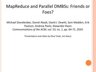 MapReduce and Parallel DMBSs: Friends or Foes?