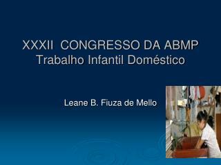 XXXII  CONGRESSO DA ABMP  Trabalho  Infantil Doméstico