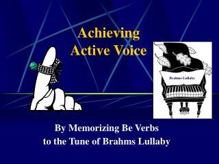 Achieving  Active Voice