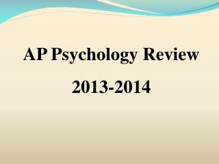 AP Psychology Review 2013-2014