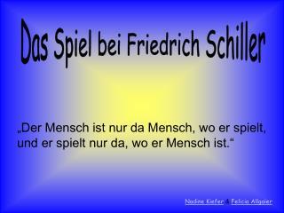 Das Spiel bei Friedrich Schiller