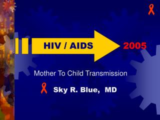 HIV  /  AIDS 2005