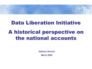 Data Liberation Initiative A historical perspective on the national accounts