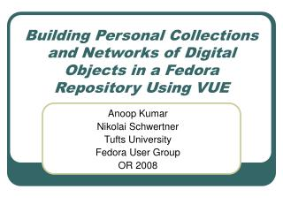 Building Personal Collections and Networks of Digital Objects in a Fedora Repository Using VUE