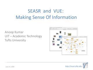 SEASR  and  VUE:  Making Sense Of Information