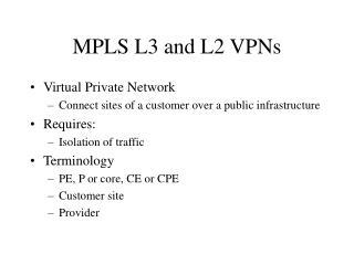 MPLS L3 and L2 VPNs
