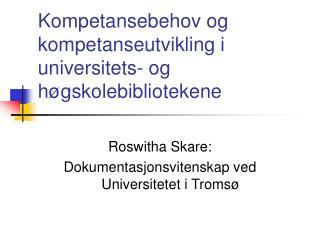 Kompetansebehov og kompetanseutvikling i universitets- og høgskolebibliotekene