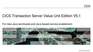 CICS Transaction Server Value Unit Edition  V5.1
