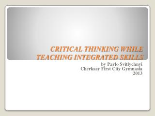 CRITICAL THINKING WHILE TEACHING INTEGRATED SKILLS