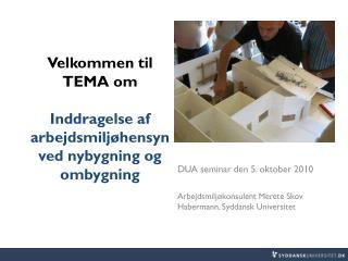 Velkommen til TEMA om Inddragelse af arbejdsmiljøhensyn ved nybygning og ombygning