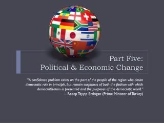 Part Five:                               Political & Economic Change