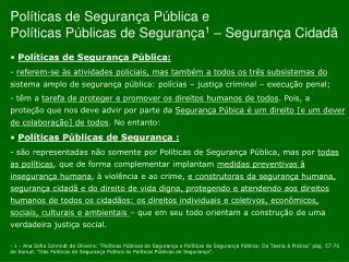 Políticas de Segurança Pública e  Políticas Públicas de Segurança 1  – Segurança Cidadã