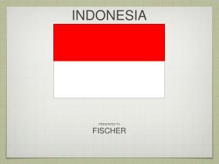 PRESENTED TO FISCHER