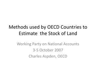 Methods used by OECD Countries to Estimate  the Stock of Land