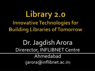 Library 2.0 Innovative Technologies for Building Libraries of Tomorrow
