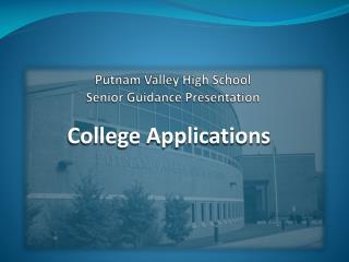 Putnam Valley High School Senior Guidance Presentation