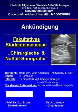 Klinik für Allgemein-, Viszeral- & Gefäßchirurgie (  Direktorin : Prof. Dr. med. C.J. Bruns )