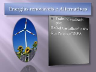 Energias renov�veis e Alternativas